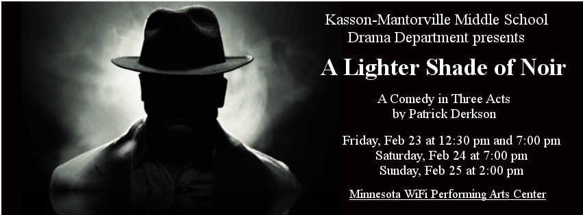 A Lighter Shade of Noir, presented by KMMS Drama Department, February 23-25, 2018